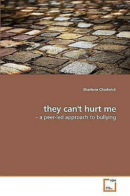 They Can't Hurt Me: - a peer-led approach to bullying by Sharlene Chadwick (Engl