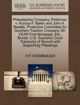 Philadelphia Company, Petitioner, v. Horace F. Baker and John A. Beattie, Protec