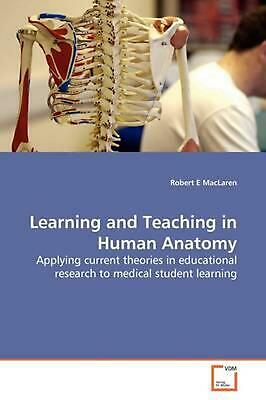 Learning and Teaching in Human Anatomy: Applying current theories in educational
