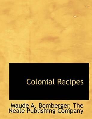 NEW Colonial Recipes by Company The Neale Publi Paperback Book (English) Free Sh