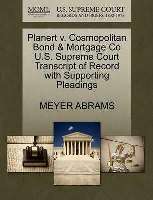 Planert v. Cosmopolitan Bond & Mortgage Co U.S. Supreme Court Transcript of Reco