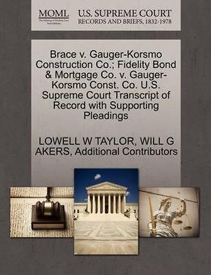 Brace v. Gauger-Korsmo Construction Co.; Fidelity Bond & Mortgage Co. v. Gauger-