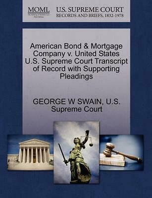 American Bond & Mortgage Company v. United States U.S. Supreme Court Transcript