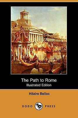 The Path to Rome by Hilaire Belloc (English) Paperback Book Free Shipping!