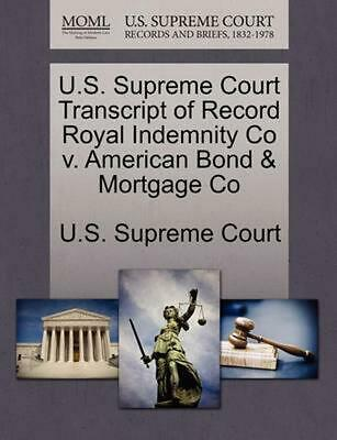 U.S. Supreme Court Transcript of Record Royal Indemnity Co v. American Bond & Mo
