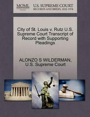 City of St. Louis v. Rutz U.S. Supreme Court Transcript of Record with Supportin