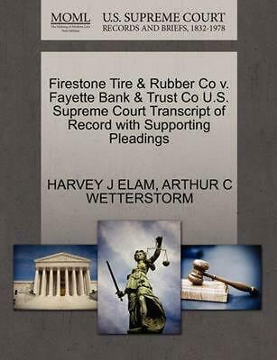 Firestone Tire & Rubber Co v. Fayette Bank & Trust Co U.S. Supreme Court Transcr