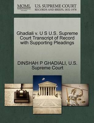 Ghadiali v. U S U.S. Supreme Court Transcript of Record with Supporting Pleading