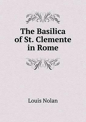 The Basilica of St. Clemente in Rome by Louis Nolan (English) Paperback Book Fre