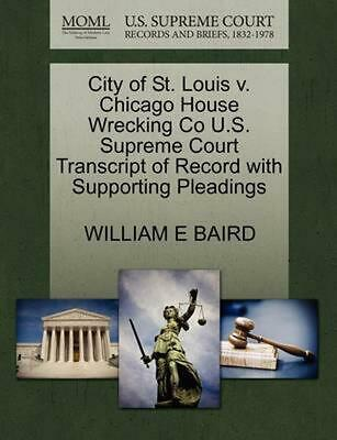 City of St. Louis v. Chicago House Wrecking Co U.S. Supreme Court Transcript of