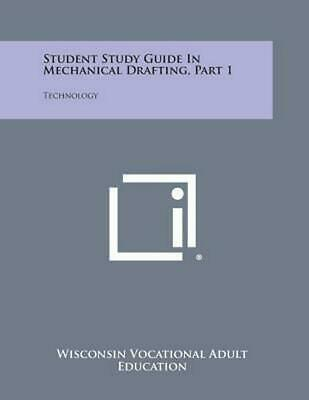 Student Study Guide in Mechanical Drafting, Part 1: Technology by Wisconsin Voca