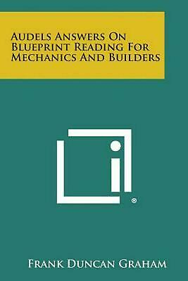 Audels Answers on Blueprint Reading for Mechanics and Builders by Frank Duncan G