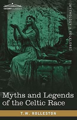 Myths and Legends of the Celtic Race by T.W. Rolleston (English) Paperback Book