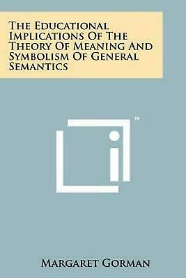 The Educational Implications of the Theory of Meaning and Symbolism of General S