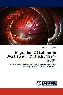 Migration of Labour in West Bengal Districts: 1991-2001: Nature and Changes of S