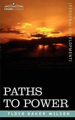 Paths to Power by Floyd Baker Wilson (English) Paperback Book Free Shipping!