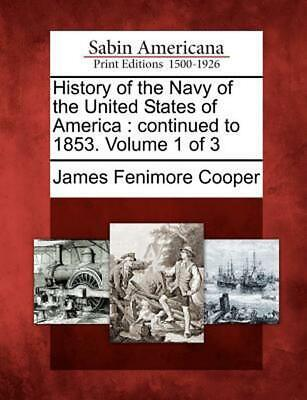 History of the Navy of the United States of America: Continued to 1853. Volume 1