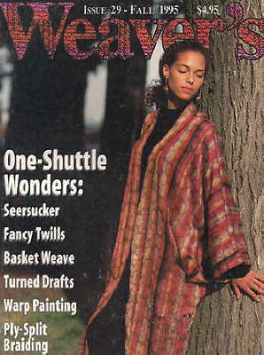 Weaver's magazine 29: ONE SHUTTLE WONDERS ~ seersucker, warp painting, ply-split
