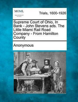 Supreme Court of Ohio, in Bank - John Stevens Ads. the Little Miami Rail Road Co