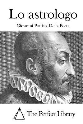 Lo Astrologo by Giovanni Battista Della Porta (Italian) Paperback Book Free Ship