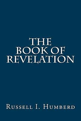 The Book of Revelation by Russell I. Humberd (English) Paperback Book Free Shipp