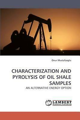 NEW Characterization and Pyrolysis of Oil Shale Samples by Onur Mustafaoglu Pape
