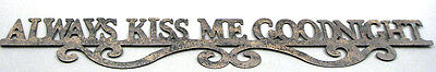 "Pair Large 24.5"" ~ Always Kiss Me Goodnight ~ Rustic Metal Wall Art SWAG Scroll"