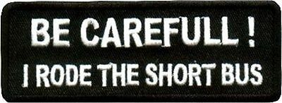 I Rode The Short Bus Fun Embroidered Motorcycle Funny Biker Vest Patch PAT-0879