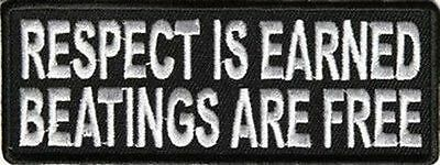RESPECT IS EARNED BEATINGS ARE FREE MC Club Funny NEW Biker Vest Patch! PAT-2993