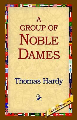 A Group of Noble Dames by Thomas Hardy (English) Paperback Book Free Shipping!