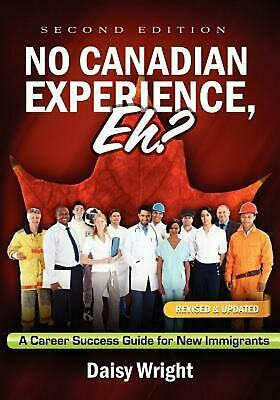 No Canadian Experience, Eh? by Daisy Wright (English) Paperback Book Free Shippi