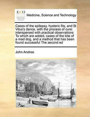 Cases of the Epilepsy, Hysteric Fits, and St Vitus's Dance, by John Andree Paper