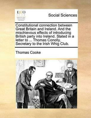 Constitutional Connection Between Great Britain and Ireland. and the Mischievous