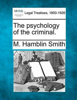 The Psychology of the Criminal. by M. Hamblin Smith (English) Paperback Book Fre
