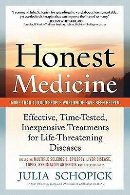 Honest Medicine: Effective, Time-Tested, Inexpensive Treatments for Life-Threate