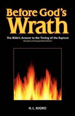 Before God's Wrath: Revised and Expanded Edition by H.L. Nigro (English) Paperba
