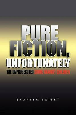 Pure Fiction, Unfortunately by Shafter Bailey (English) Paperback Book Free Ship
