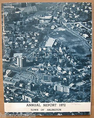Arlington Ma. Annual Report 1972 with many photos including areal view covers