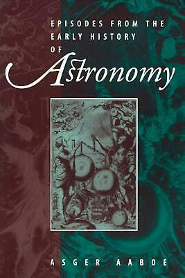 Episodes from the Early History of Astronomy by Asger Aaboe (English) Paperback