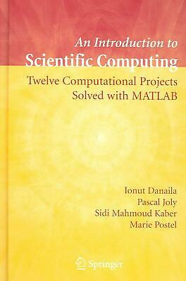 An Introduction to Scientific Computing: Twelve Computational Projects Solved wi