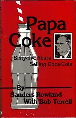 Coca-Cola Company Sanders Rowland (65 Years Selling Coke) 1986 Book ***signed**