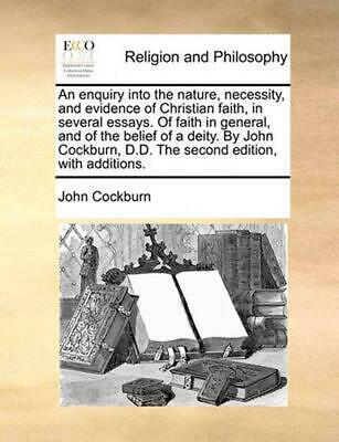 Enquiry Into the Nature, Necessity, and Evidence of Christia by John Cockburn (E