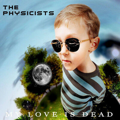 The Physicists : My Love Is Dead CD (2015) ***NEW***