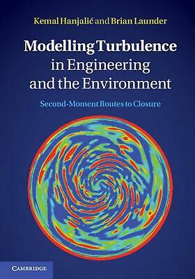 Modelling Turbulence in Engineering and the Environment: Second-Moment Routes to