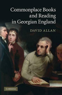 Commonplace Books and Reading in Georgian England by David Allan (English) Hardc