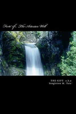 Forte' Of... the Artesian Well by Singleton M. Tate (English) Paperback Book Fre