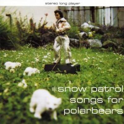 Snow Patrol : Songs for Polarbears: Expanded Edition With Extra Tracks CD