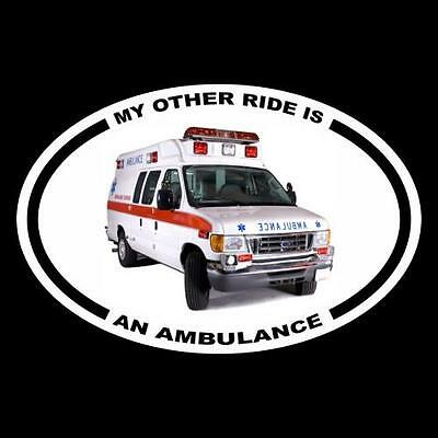 """""""MY OTHER RIDE IS AN AMBULANCE"""" paramedic BUMPER STICKER decal EMT EMS rescue"""