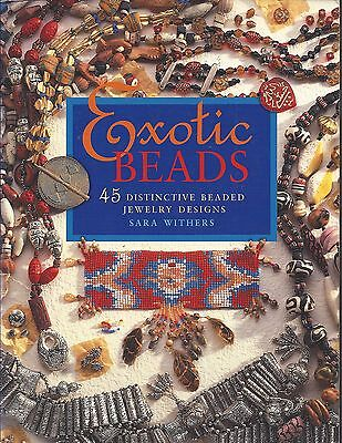 EXOTIC BEADS ~ SARA WITHERS - 45 beaded jewelry designs