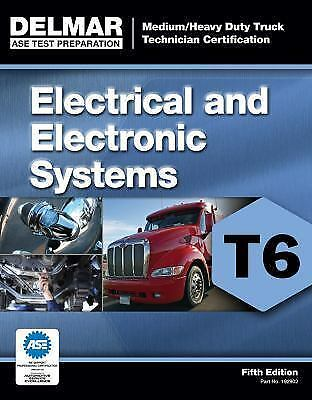 Delmar T6 ASE Heavy Duty Truck: Electrical Electronic Systems Test Prep Manual
